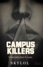 Campus Killers|| Яαυяα by -skylol-