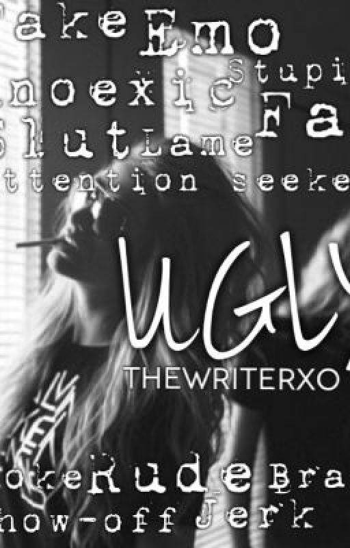 Ugly by TheWriterxo