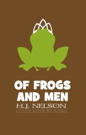 Of Frogs and Men by HannahNelson809