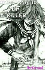 REINCARNATION OF A KILLER by WishFullAuthor