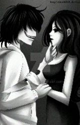 Jeff and Jane the killer (love story) by -Feyre-