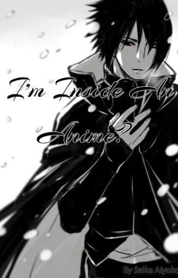 I'm inside an anime? [Sasuke x Reader]