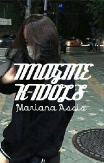 ★Imagine •K-IDOLS• ★