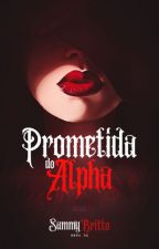 Prometida do Alpha by SammyBritto