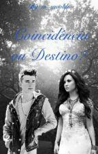Coincidência Ou Destino? (PARADA) - Sem Revisão by m_savoldi