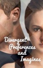 Divergent Preferences/ Imagines by Nerdalicious202