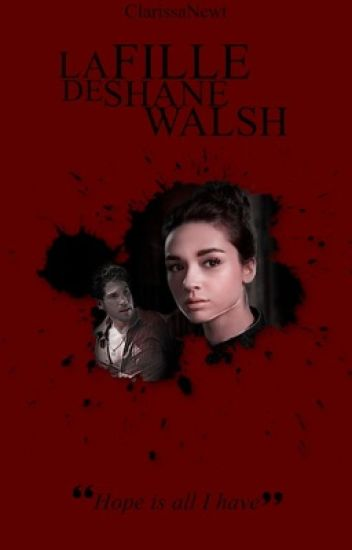 The Walking Dead: La fille de Shane Walsh [Wattys 2017]