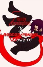 Randy Cunningham: 9th Grade Ninja X Reader/Fangirl: Snowbird (UNDER CONSTRUCTION by Sonic0954