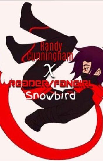 Randy Cunningham: 9th Grade Ninja X Reader/Fangirl: Snowbird (UNDER CONSTRUCTION