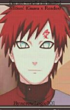 I'm not weird! I'm limited edition! (Gaara x Reader) by screwLogic101