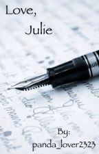 Love, Julie by panda_lover2323
