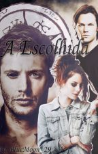 A Escolhida  >> Supernatural  by BlueMoon_29