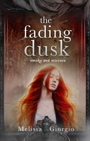The Fading Dusk (Smoke and Mirrors #1) Preview by MelissaGiorgio