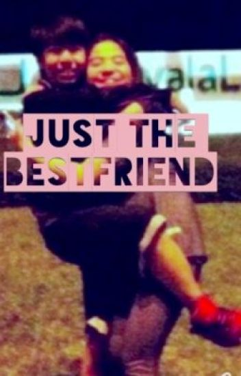 Just the BestFriend... (NASHLENE) *Completed*