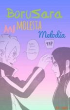~Mi Molesta Melodía~  |BoruSara| by Sora_chan45