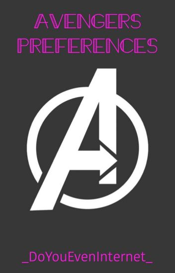 Avengers Preferences(under heavy editing!!)