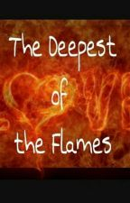 #1 The Deepest of the Flames by CorinthiaFarmakis1