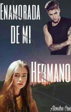 Me Enamore de mi Hermano- Justin Bieber & Tú ❤ by AlondraCruzg