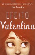 Efeito Valentina  by luaporlua