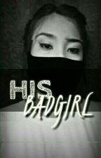 His Bad Girl by shortINA918