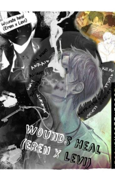 Wounds Heal (Eren x Levi)