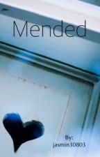 Mended(ON HOLD) by jasmin30803
