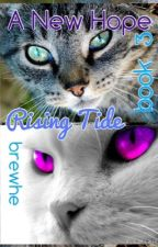 A New Hope: Rising Tide [Book 3] (Warriors Fanfic) by brewhe