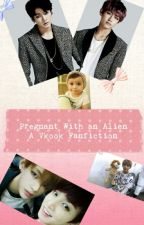 Pregnant With An Alien~ A VKook Fanfiction by ERRMAHGERRD