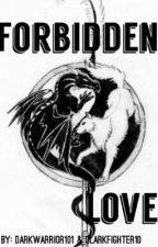 Forbidden Love by DarkWorrior101