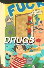 drugs | sf by createbyalexis