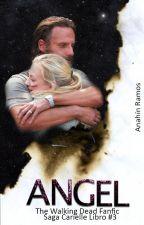 Angel {Rick Grimes & Beth Greene}[MOET#3 ] by anahidramos