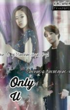 Only You[H.I.A.T.U.S] by seulllxx