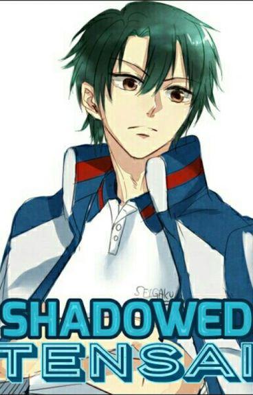 Shadowed Tensai (PoT Fanfic)
