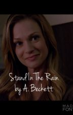 Stand In The Rain by writergirl47_