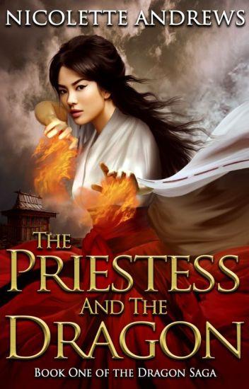 The Priestess and the Dragon (Dragon Saga Book 1, Wattpad Version)