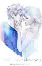 i will always love you - by Anastasia Romanov ©  (PAUSADA) by kittiesinmybooks