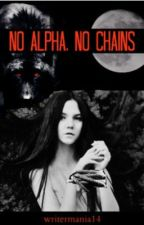 No Alpha, No Chains by writermania14