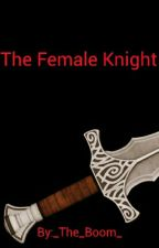 The Female Knight by _The_Boom_