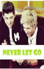 Never Let Go (Ziall) *Undergoing EXTREME Editing by BryceCold
