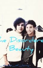 The Disordered Beauty(Larry Stylinson) by 50_shades_of_larry