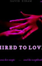 Hired To Love by aunaturale