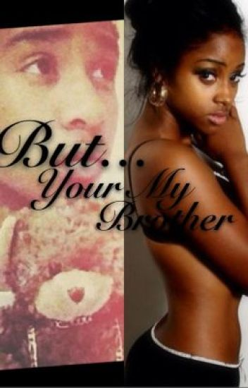 But Your My Brother *Mindless Behavior Story*