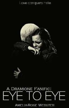 Eye to Eye: A Dramione Fanfic by gossipgirl1703