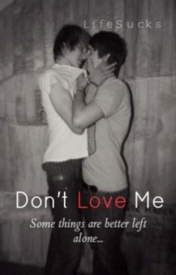 Don't Love Me [BoyxBoy - Short Story]