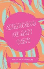 Enamorado De Matt (Yaoi/M-preg) by 18rossy
