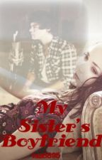 My Sister's Boyfriend (A Harry Styles Fanfic) by 1DinNeverland