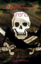 Il pirata e la sirena by EricaBand