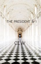 The President & I by cecilwang