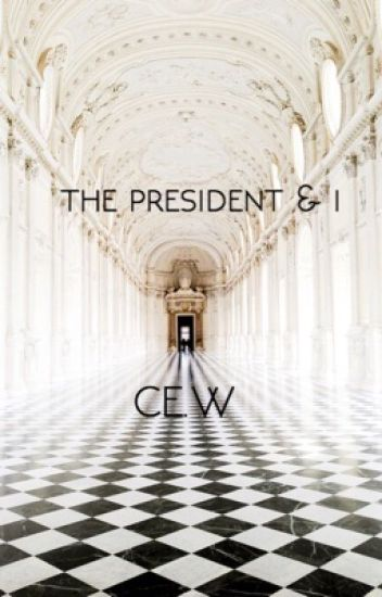 The president i cecillia wang wattpad the president i stopboris Choice Image