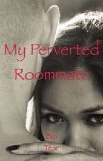 My Perverted Roommate
